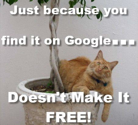 Just because you find it on Google doesn't make it free